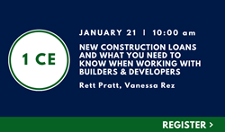 New Construction Loans and What You Need to know When Working with Builders & Developers